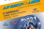 5 Gennaio 2021 - LA CIASPOLADA 48ª edizione - Fondo (TN)